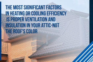 proper ventilation is the most significant factor in heating and cooling efficiency